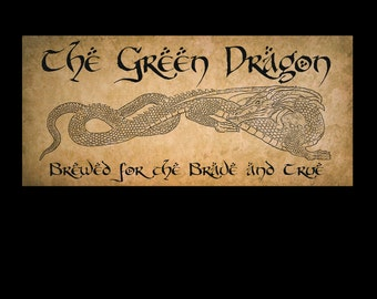 """The Green Dragon.  Brewed for the Brave and True!  Large 30""""x15"""" . Very nice Gift item for Lord of the Rings and Hobbit Fans."""