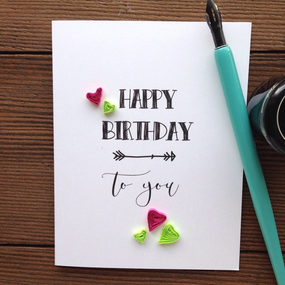 Quilled birthday hearts card // HAPPY BIRTHDAY to you // quilled birthday card // hot pink & lime green // made in Canada