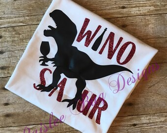 Winosaur Shirt, Wine Shirt, Dinosaur Shirt, Women's Shirt, Girl's Shirt