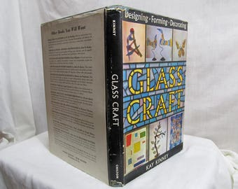 Glasscraft. Designing. Forming. Decorating.  Kay Kinney,  Chilton Company 1962 Hardcover Book Instruction How-To DIY Learn Glass Art
