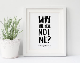 "Mindy Kaling DIGITAL 8x10"" Poster- Why the Hell Not Me? The Mindy Project, Mindy Lahiri, Instant Download, Gallery Wall, Office Art"
