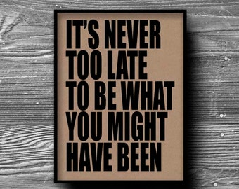 its never too late typographic art print quote poster inspirational kraft paper typography 8x10 home decor motivational
