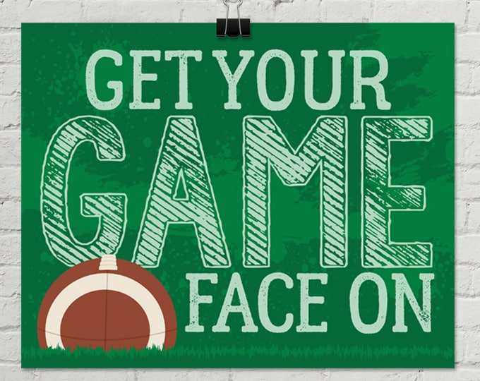 """Football - Get Your Game Face On 8"""" x 10"""" Signs - Football Party, Bowl Party, Football Decor 