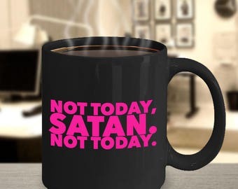 Rupaul's Drag Race - Bianca del Rio inspired mug - Not Today Satan - Black or White Drag Race Mug - Funny Coffee Mug - Hurricane Bianca