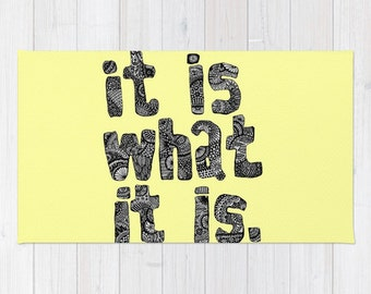 It Is What It Is Rug, Yellow Rug, Funny Bath Mat, Yellow Bath Mat, Funny Throw Rug, Yellow Throw Rug, Yellow Floor Mat, Funny Carpet