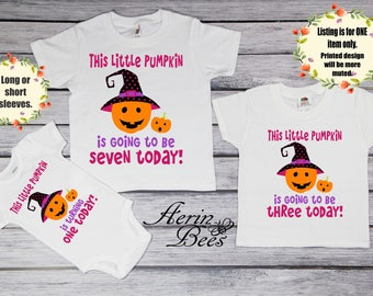 This Little Pumpkin is Girls Birthday Tee, Halloween Birthday Toddler Tee; Youth Shirt; Baby Tee / Bodysuit; Long/Short Sleeve; G109