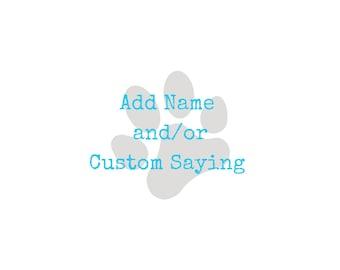 Add Pet Name Dog Bandana, Add Custom Saying Dog Bandana, Add Personalized Name, Add Personalized Saying, Add Saying Dog Bandana, Custom Text