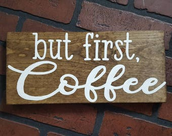 But first, Coffee wood sign - coffee bar sign - coffee bar - coffee first