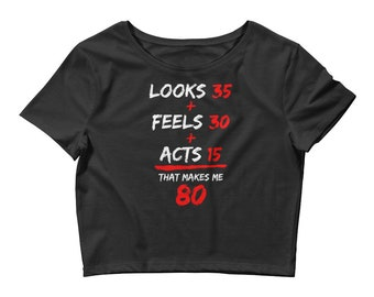 Women's, Crop Top, T Shirt, Tee, Classic, Black, 80, Looks. 35, Feels, 30, Acts, 15, Short Sleeve, T-Shirt, Age, Graphic, Shirt, S, M, L, XL