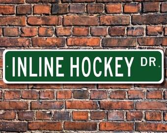 Inline Hockey, Inline Hockey sign, Inline Hockey fan, Inline Hockey player gift, hockey lover, Custom Street Sign, Quality Metal Sign