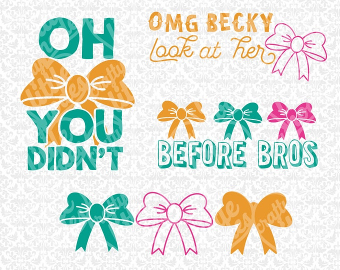 Oh Bow You Didn't Omg Becky Look At Her Bow Bows Before Bros SVG STUDIO Ai EPS Instant Download Commercial Cutting File Cricut Silhouette