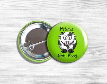 "Vegan Vegetarian Cow ""Friend Not Food"" Pinback Button Pin 1.75"""