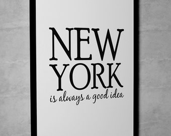 "Wall Art Print ""New York Is Always A Good Idea"" Black And White Typographic Poster"