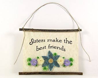 Paper Quilled Sign, Sisters Make the Best Friends, 3D Quilled Banner, Rustic Wall Art, Blue Yellow Purple, Sister Gift, Paper Filigree Sign