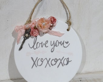LOVE YOU hanging plaque, wedding decor, wall art, shabby chic door hang.