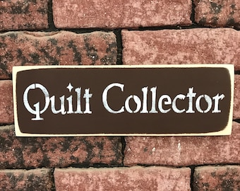 Quilt Collectors - Painted Wood Sign - Sewing Room Decor - Mothers Day Gift - Birthday Present - Quilting Wall Art - Crafters Plaque