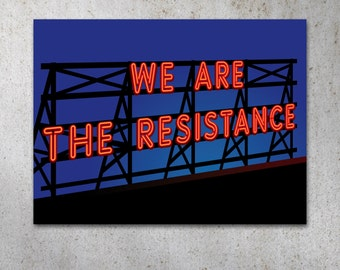We Are The Resistance PRINTABLE Protest Poster