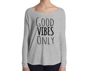 Good Vibes Only, Women's Long-sleeve Shirt, Good Vibes, Energy, Sleep Shirt, Flowy Shirt, Yoga shirt, Good Vibes tee