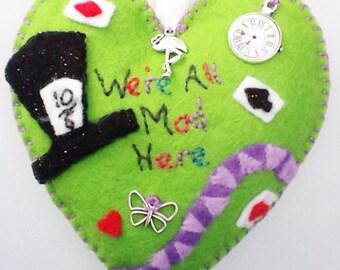 Alice In Wonderland, We're All Mad Here, Felt Heart, Twig Tree, Birthday, Christmas