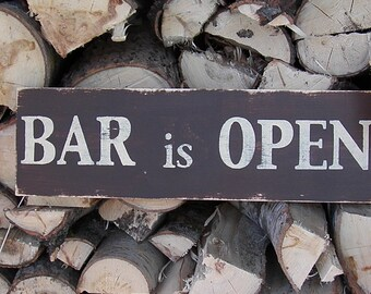 Bar is Open  / Rustic Sign / Handmade and Distressed / Home Decor / Cabin Decor / Garage / Country Decor / Bar / Man Cave Decor / She Shed