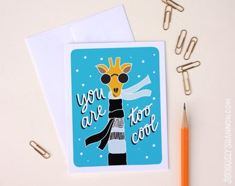 Congratulations Card, You Are Too Cool, Giraffe Card, Way to Go Card, Compliment Card, BFF Card, A2 greeting card