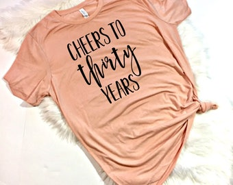 Cheers to thirty years, Thirty AF Squad, 30th Birthday Shirt, 30th Birthday Party, Thirty Shirt, Birthday Shirt, 30th Birthday