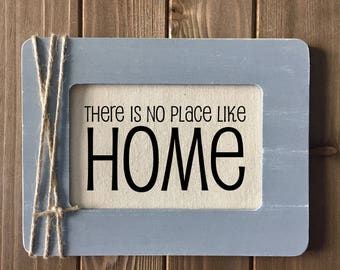 """Rustic Sign with Quote - """"There's No Place Like Home"""" (You Choose Color) (Item 1367B)"""