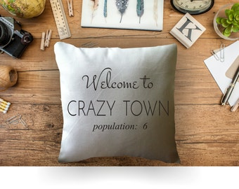 Personalized welcome to crazy town population decorative throw pillow cover