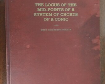 Forman, Mary Elizabeth - The Locus of the Mid-Points of a System of Chords of a Conic, Master of Arts Thesis, University of Alabama 1938