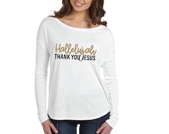 Hallelujah Thank you Jesus Womens Long Sleeve Shirt Longer Length