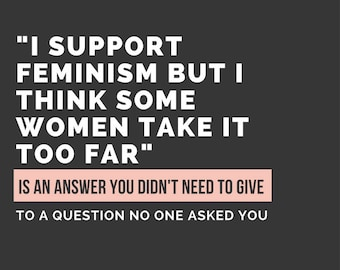I Support Feminism but I Think Some Women Take it Too Far Typography Feminist Resistance Meninism Anti-Trump Political Postcard