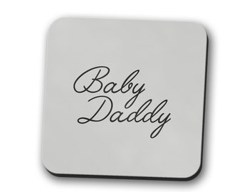Baby Daddy Coaster