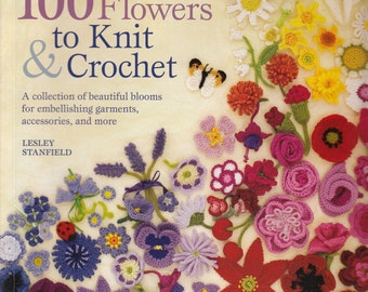 100 Flowers to Knit & Crochet - Pattern Book