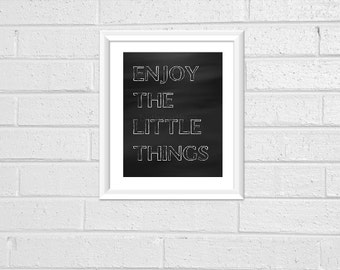 """Quote Prints Pdf Printable Downloadable Dorm Room Print Your Own Typography Minimal Chalkboard 8x10 """"Enjoy the little Things"""""""