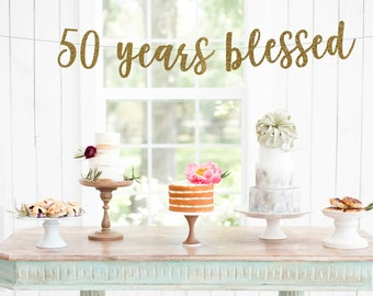 50 Years Blessed Banner | Over The Hill | 50th Anniversary | 50th Birthday  L Party
