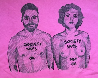 Feminist Shirt - Free the Nipple - Social Justice - Society Says in Pink - Black Ink