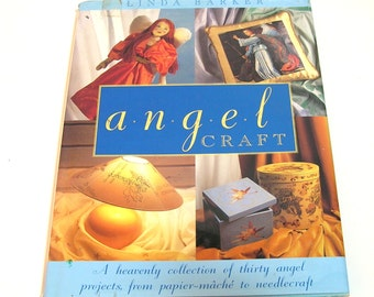 Angel Craft, Pattern Book by Linda Barker, A Heavenly Collection Of Thirty Angel Craft Projects