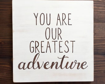 You are our greatest adventure // Hand painted sign for Children's Room // Customize the Colors!