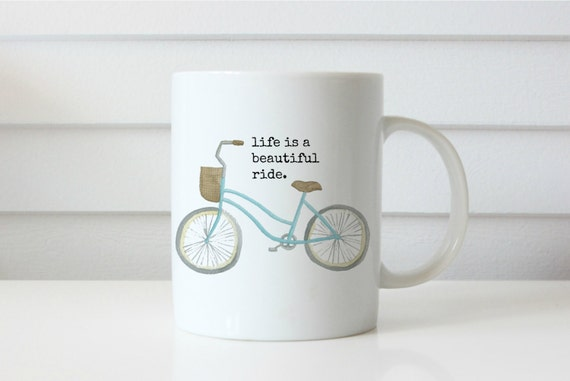 life is a beautiful ride coffee mug custom coffee mug mom coffee mug quote coffee mug bicycle coffee mug bike coffee cup