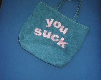 You Suck Denim Tote Bag