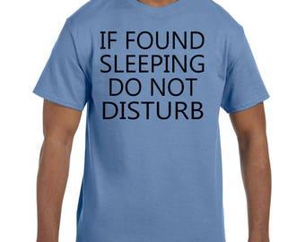Funny Humor Tshirt If Found Sleeping Do Not Disturb xx50102mxx