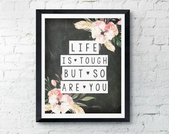 Life Is Tough But So Are You | Watercolor Floral  Boho Art Printable | Home Décor Typography Poster | Digital Print INSTANT DOWNLOAD