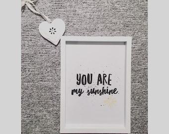 You are my sunshine print.
