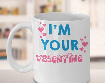 I'm Your Valentine Romantic Mug
