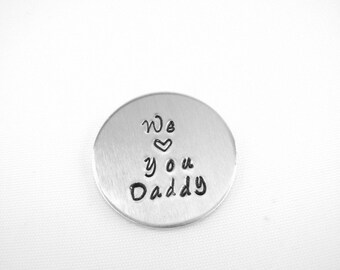 We love you daddy hand stamped pocket token, father's pocket coin, father's day golf ball marker, kids gift for dad, daddy gift