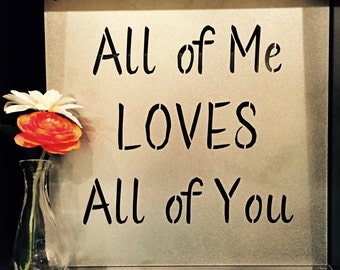 Metal Sign: All of Me Loves All of You