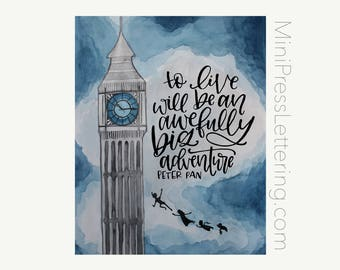 Instant Download - Peter Pan Quote Printable - To Live will be an awfully big Adventure