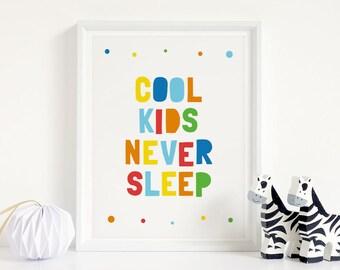 "Kids Decor Printable Art ""Cool kids never sleep"", Children's Room Wall Art Decor, Colourful Nursery Art  **Instant Download PDF, JPG**"