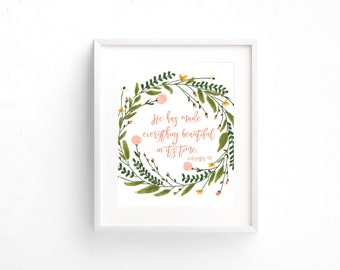 Scripture Print 8x10 or 5x7 - Ecclesiastes 3:11 - He Has Made Everything Beautiful in its Time