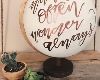 Hand Painted Globe Wander Often Wonder Always